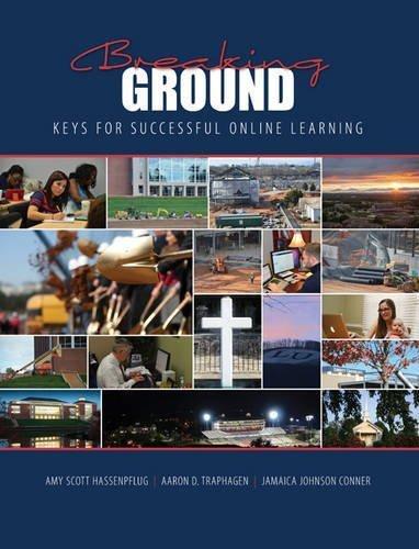 Breaking Ground: Keys for Successful Online Learning by HASSENPFLUG AMY SCOTT (2014-01-22)