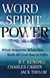 Word Spirit Power, R. T. Kendall and Charles Carrin, 0800795261