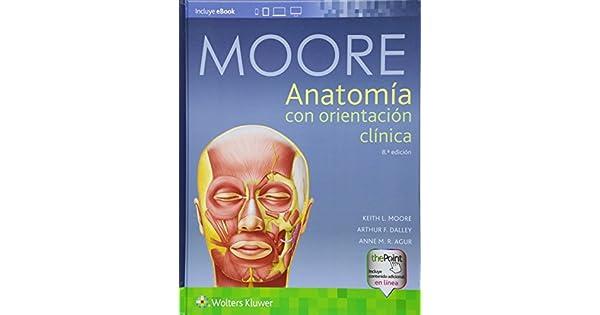 Anatomía con orientación clínica: Keith L. Moore MSc PhD Hon. DSc ...