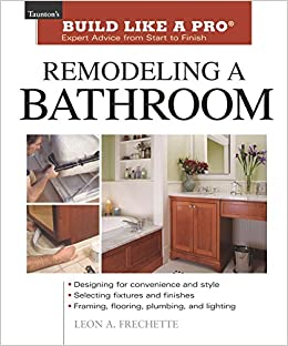 Remodeling A Bathroom Tauntons Build Like A Pro Leon A - Bathroom remodel books