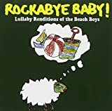 Rockabye Baby! Lullaby Renditions of the Beach Boys