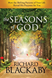The Seasons of God: How the Shifting Patterns of Your Life Reveal His Purposes for You