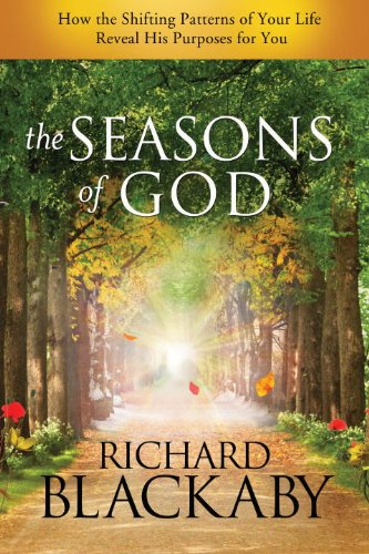 The Seasons of God: How the Shifting Patterns of Your Life Reveal His Purposes for You cover