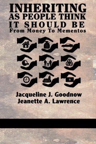 Inheriting As People Think It Should Be: From Money To Mementos by Jacqueline J. Goodnow (2013-06-01)