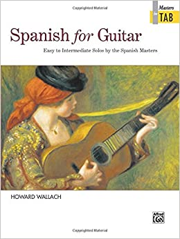 Spanish for Guitar -- Masters in TAB: Easy to Intermediate Solos by the Spanish Masters