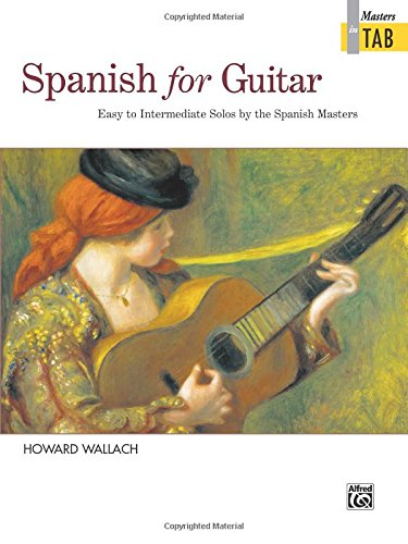 Spanish for Guitar -- Masters in TAB: Easy to Intermediate Solos by the Spanish Masters - Flamenco Guitar Sheet Music