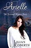 Arielle Immortal Awakening (Immortal Rapture Series) (Volume 1)
