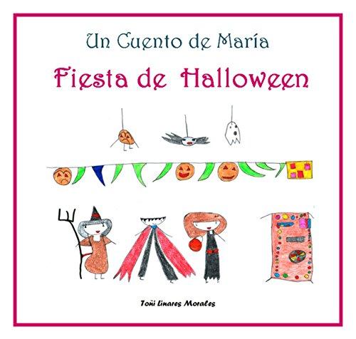 Fiesta de Halloween (Los cuentos de María) (Spanish Edition) -