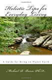 Holistic Tips for Everyday Living, Michael R., Michael R Basso, 1448695910