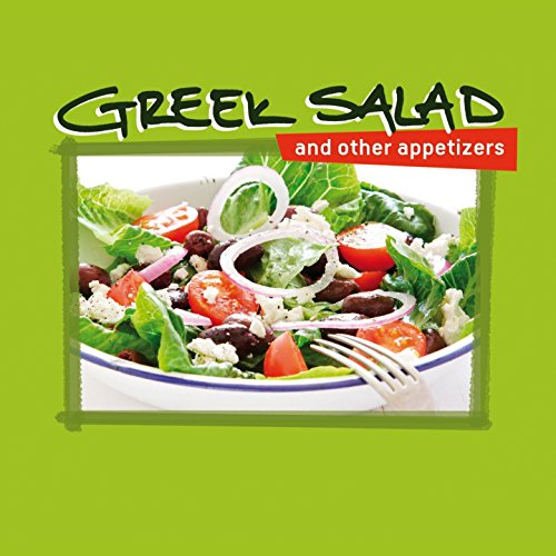 Greek Salad and Other Appetizers