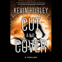 Cut and Cover: A Thriller Audiobook by Kevin Hurley Narrated by Paul Christy