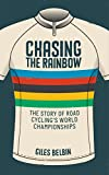 img - for Chasing the Rainbow: The story of road cycling's World Championships book / textbook / text book
