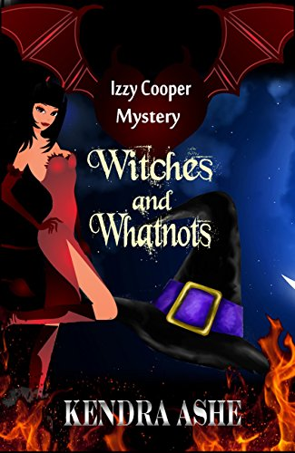 Witches and Whatnots: An Izzy Cooper