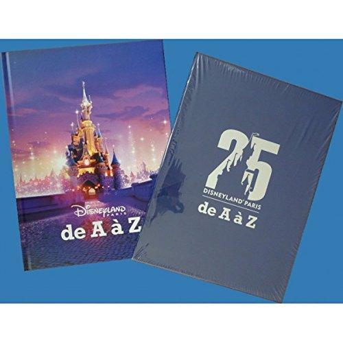 Disneyland Paris A Partir De A A Z 25e Anniversaire Livre