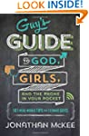 The Guy's Guide to God, Girls, and th...