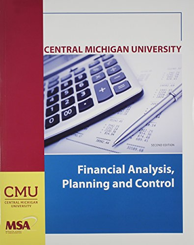Financial Analysis Planning and Control (Central Michigan University MSA 602)