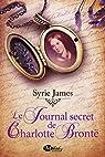 Le Journal secret de Charlotte Brontë par Syrie Astrahan James
