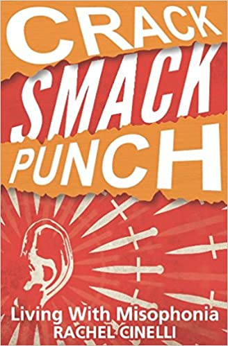 Crack Smack Punch: Living with Misophonia (Selective Sound