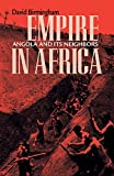 Empire in Africa : Angola and Its Neighbors, Birmingham, David, 0896802485