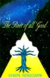 The Root of All Good - Essene Reflections, Ruth A. Maniscalco, 0965858197