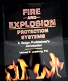 Fire and Explosion Protection Systems, Michael R. Lindeburg, 0912045574