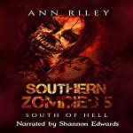 South of Hell: Southern Zombies 5 | Ann Riley