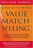 Value Match Selling™, William Nowell, 1412089964