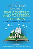 Life Story Books for Adopted and Fostered Children, Second Edition: A Family Friendly Approach