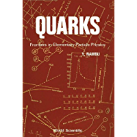 Quarks :Frontiers in Elementary Particle Physics