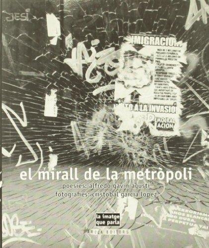 Descargar Libro Mirall De La Metropoli, La Alfredo Gavin Agustí
