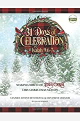 31 Days of Celebration - ESV: An Advent Family Devotional and Ornament Creator Paperback