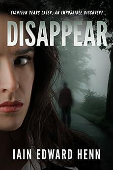 Disappear by [Henn, Iain Edward]