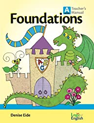 Foundations A Teacher's Manual by Logic of English