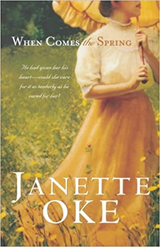 When Comes The Spring (Canadian West #2) by Janette Oke