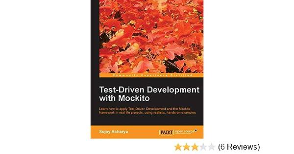 Test-Driven Development with Mockito: Sujoy Acharya