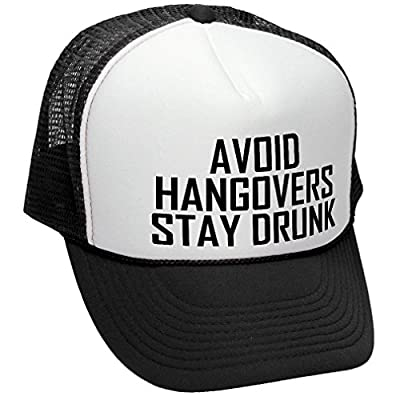 AVOID HANGOVERS STAY DRUNK - alcohol beer - Adult Trucker Cap Hat