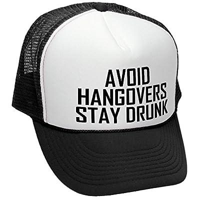 AVOID HANGOVERS STAY DRUNK - alcohol beer - Adult Trucker Cap Hat