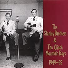 The Stanley Brothers & The Clinch Mountain Boys 1949-1952