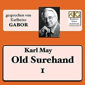 Old Surehand (Surehand-Trilogie 1) Hörbuch