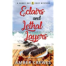 Eclairs and Lethal Layers (Sandy Bay Cozy Mystery Book 5)