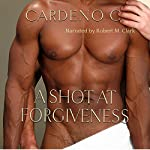 A Shot at Forgiveness | Cardeno C.