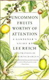Uncommon Fruits Worthy of Attention, Lee Reich, 0201523817