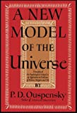 img - for A New Model of the Universe: Principles of the Psychological Method In Its Application to Problems of Science, Religion, and Art book / textbook / text book