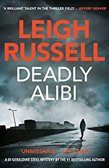 Deadly Alibi (DI Geraldine Steel) by [Russell, Leigh]