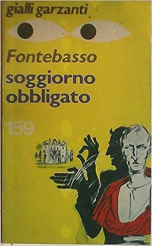 Amazon.it: Soggiorno obbligato - Anna Maria Fontebasso - Libri