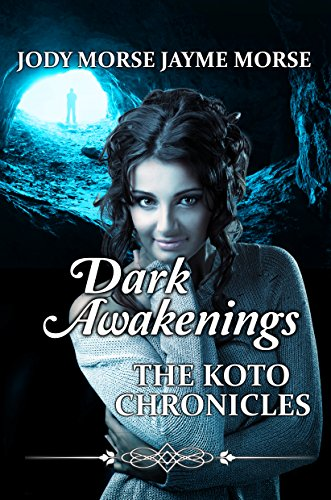 Dark Awakenings (The Koto Chronicles, #4)