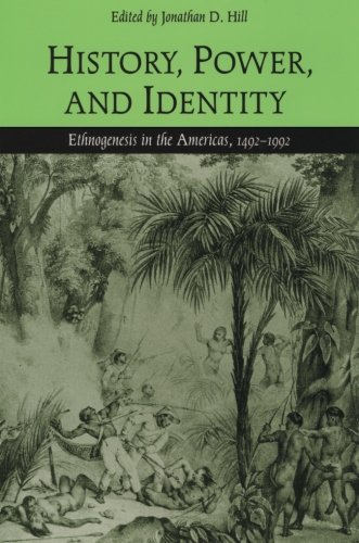 History, Power, and Identity: Ethnogenesis in the Americas, 1492-1992