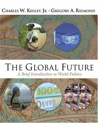 The Global Future: A Brief Introduction to World Politics (with CD-ROM)