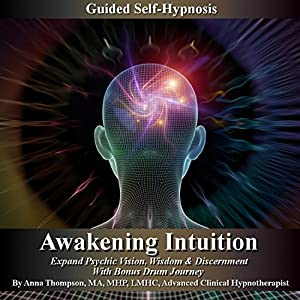 Awakening Intuition Guided Self-Hynosis Audiobook