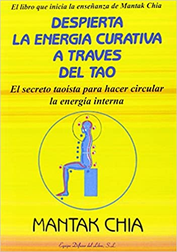 Despierta la Energia Curativa a Traves del Tao: El Secreto ...